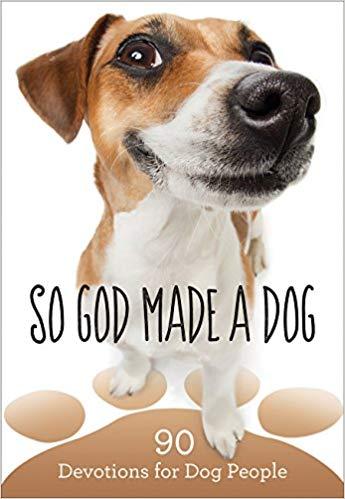 So God Made a Dog