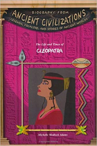 The Life and Times of Cleopatra