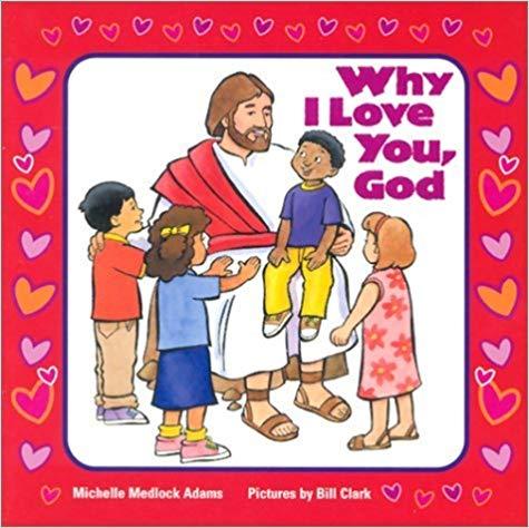 Why I Love You, God