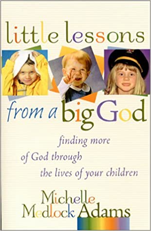 Little Lessons from a Big God