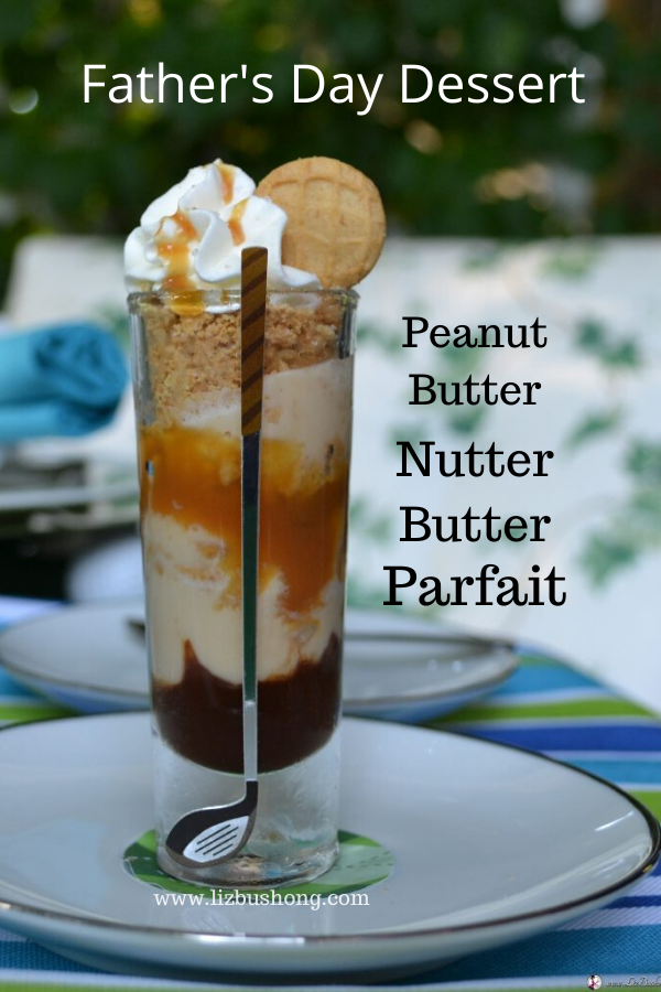 Peanut Butter Parfait for Father's Day lizbushong.com