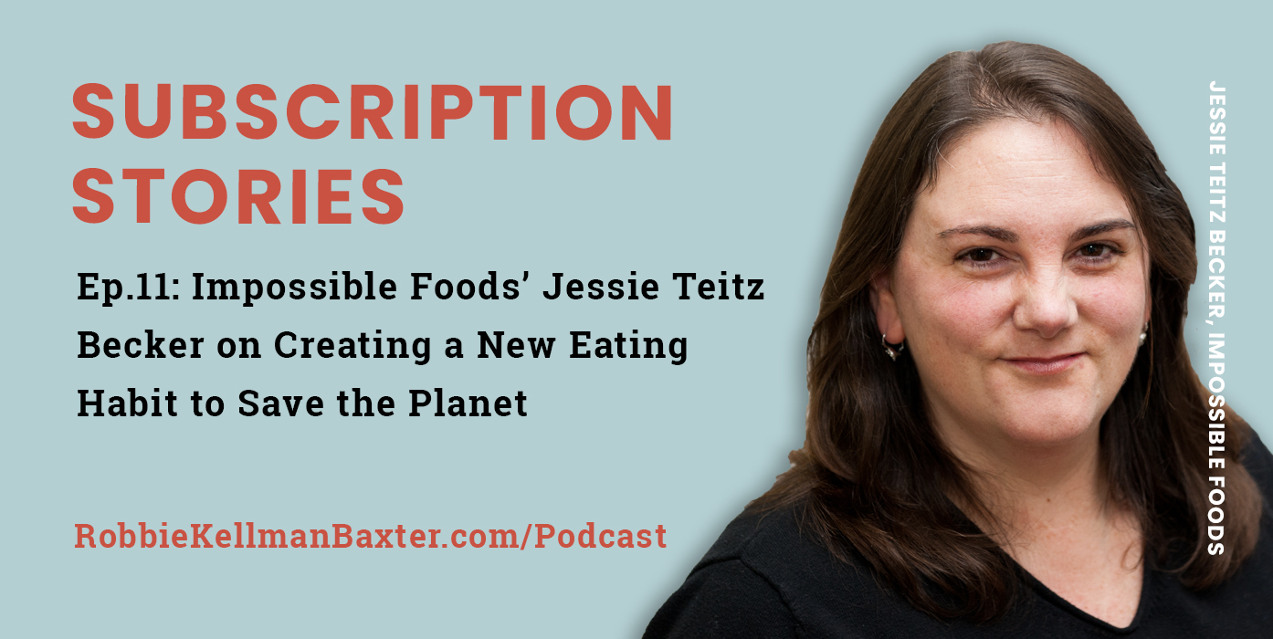 Ep11: Impossible Foods' Jessie Teitz Becker on Creating a New Eating Habit to Save the Planet
