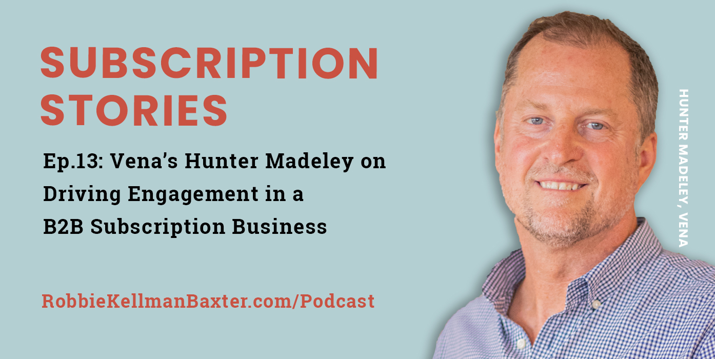 Ep13: Vena's Hunter Madeley on Driving Engagement in a B2B Subscription Business