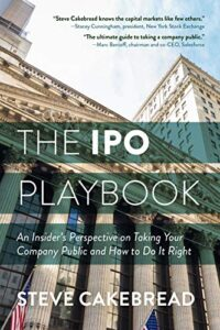 """Steve Cakebread, Author Of """"The IPO Playbook,"""" On Taking Your Subscription Business Public"""
