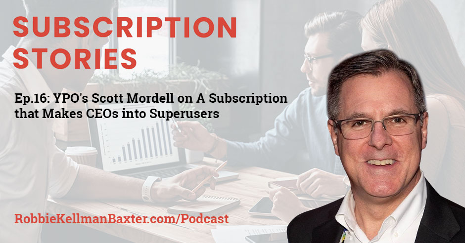 YPO's Scott Mordell on a Subscription that Makes CEOs into Superusers
