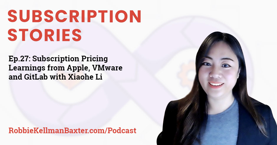 Subscription Learnings from Apple, VMware and GitLab with Xiaohe Li