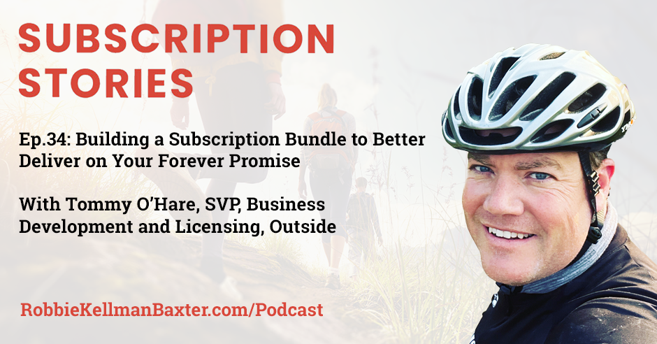 Building a Subscription Bundle to Better Deliver on Your Forever Promise with Tommy O'Hare, SVP of Outside