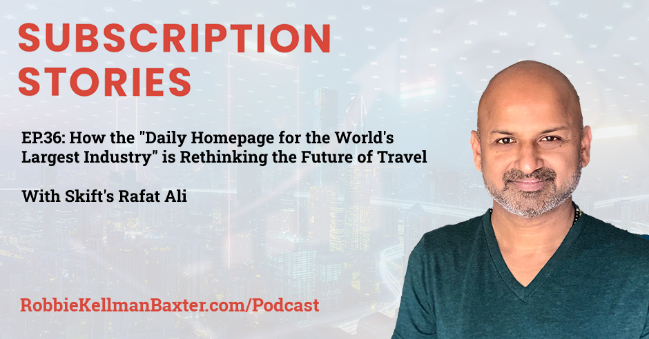 """How the """"Daily Homepage for the World's Largest Industry"""" is Rethinking the Future of Travel with Skift's Rafat Ali"""