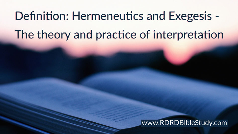 RDRD Bible Study Definition Hermeneutics and Exegesis