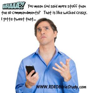 RDRD Bible Study God Says More Stuff Than the 10 Commandments?