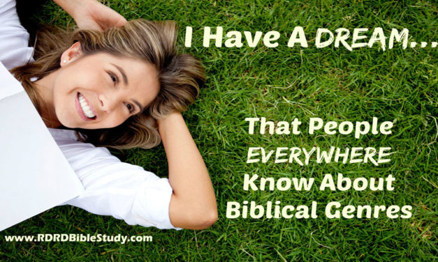 I Have A Dream That People Everywhere Know About Biblical Genres