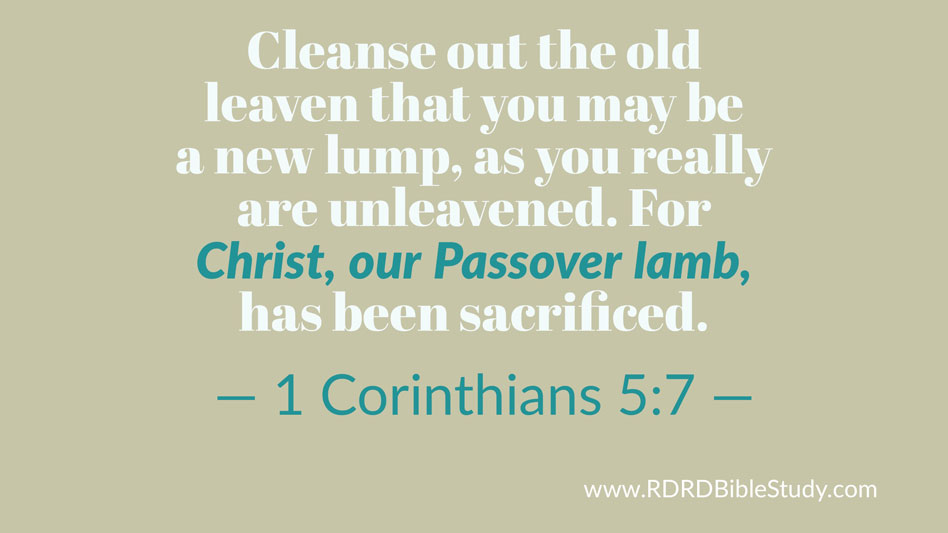 RDRD Bible Study 1 Corinthians 5:7 Christ our Passover Lamb