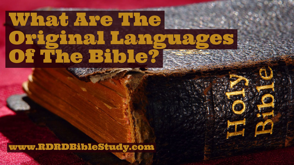 What Are The Original Languages Of The Bible?