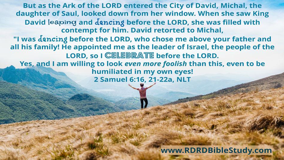 RDRD Bible Study 2 Samuel 6 16 21-22
