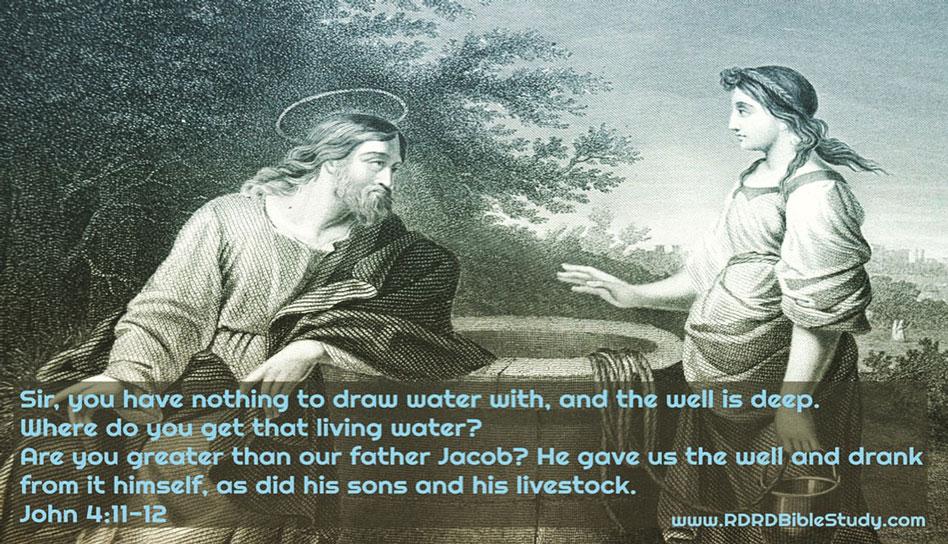 RDRD Bible Study John 4 11-12