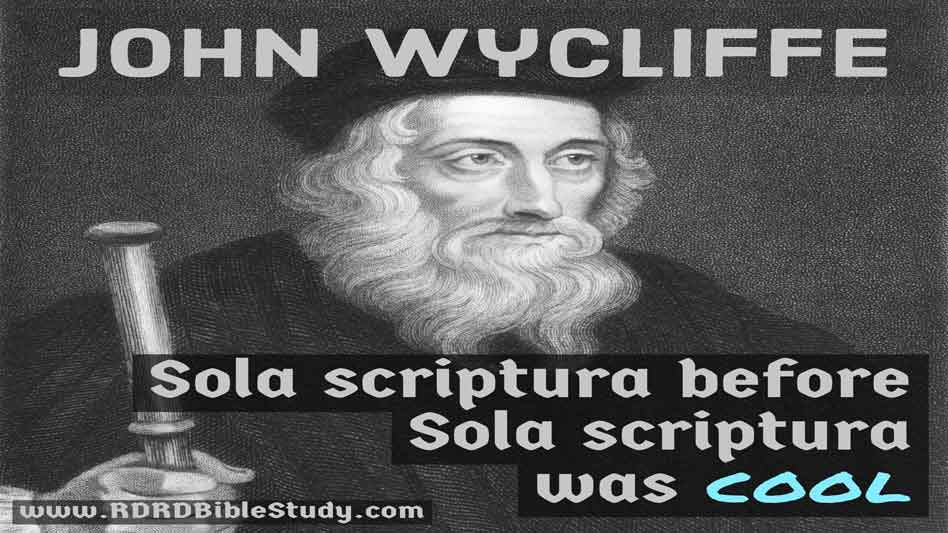 John Wycliffe: Sola Scriptura Before Sola Scriptura Was Cool
