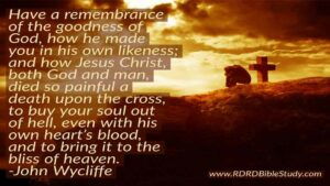 RDRD Bible Study John Wycliffe quote Remember Jesus bought your soul out of hell