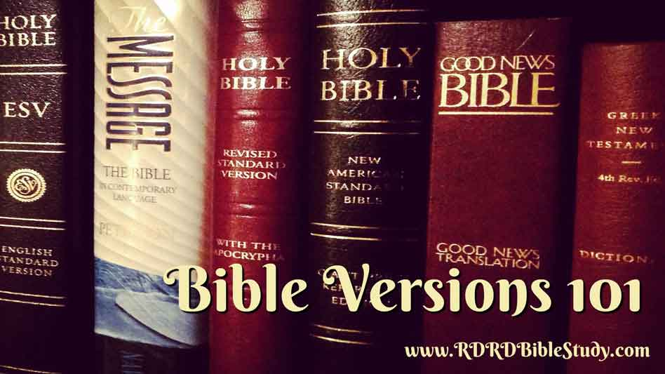 Bible Versions 101: Why Are There So Many Bible Versions?