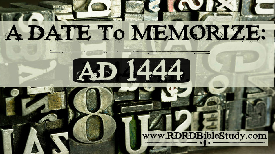 A Date To Memorize: AD 1444