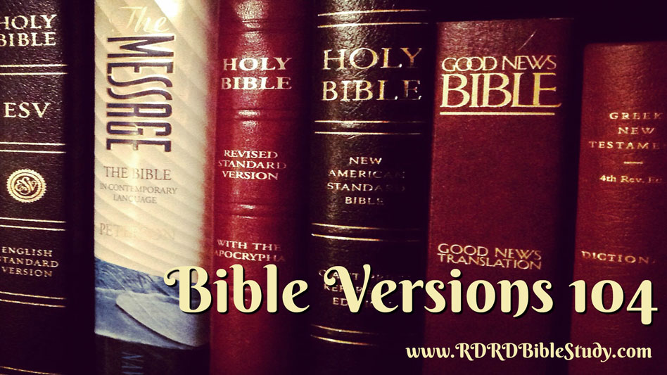Bible Versions 104: Choosing A Translation