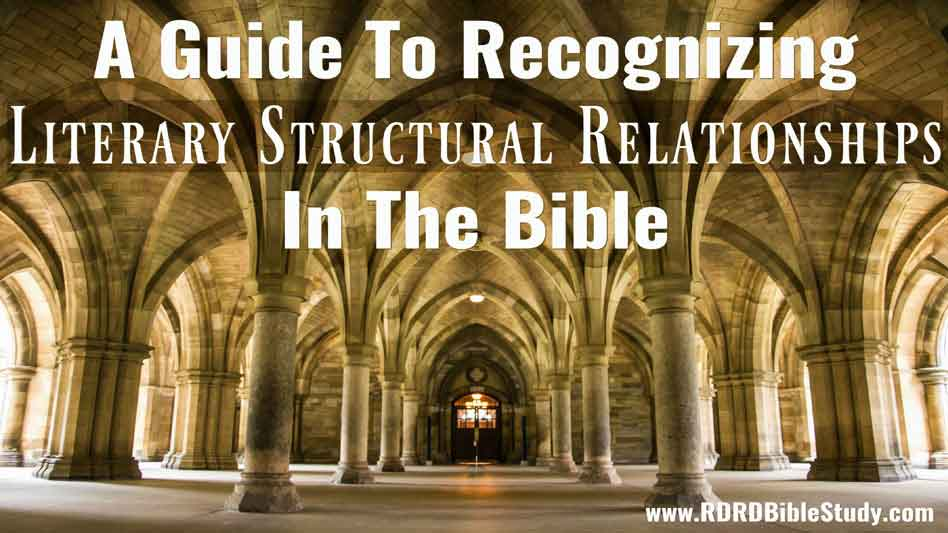 A Guide To Recognizing Literary Structural Relationships In The Bible