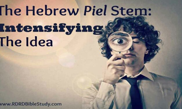 The Hebrew Piel Verbal Stem: Intensifying The Idea