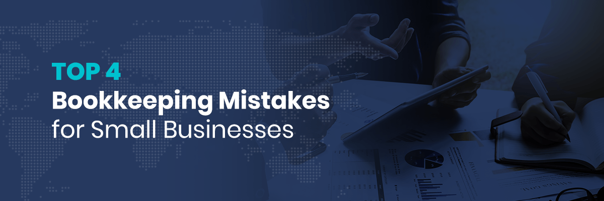 Top 4 small business bookkeeping mistakes