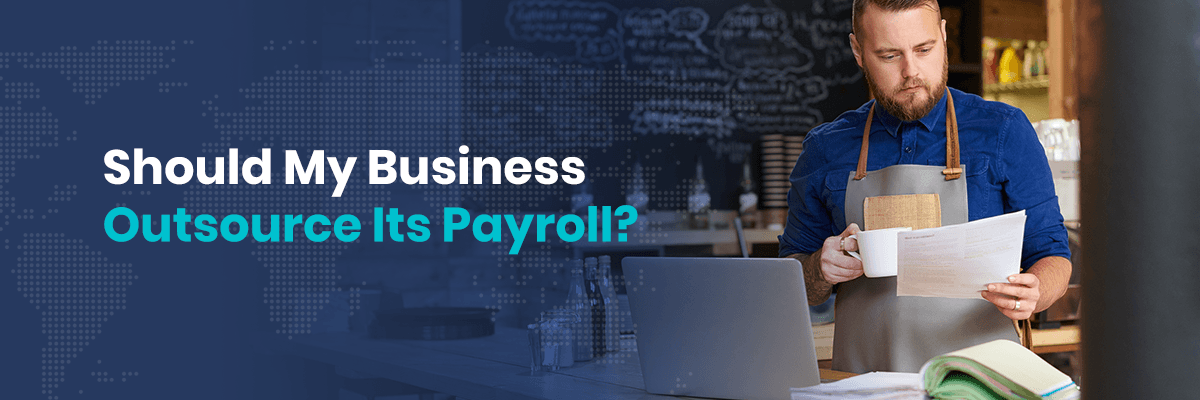 Should My Business Outsource Its Payroll