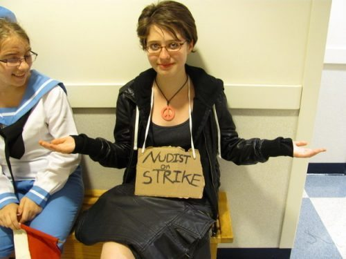 Wear whatever you want and create a sign that says you are a Nudist on Strike. Easy, free, done.  source: kaykatastr0phe.deviantart.com