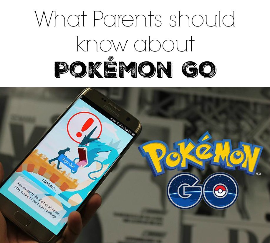 pokemon go what parents should know