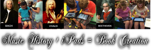 Music History + iPads = Book Creation