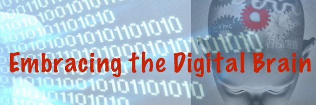 Embracing the Digital Brain