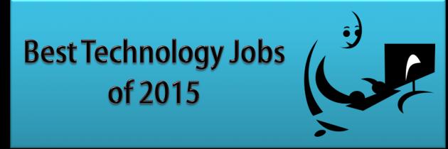 Best 11 Technology Jobs of 2015
