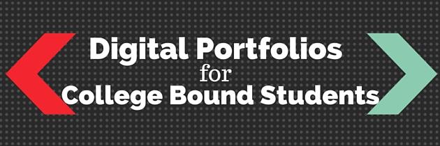 Digital Portfolios for College Bound Students