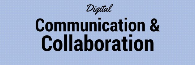Digtial Communication and Collaboration