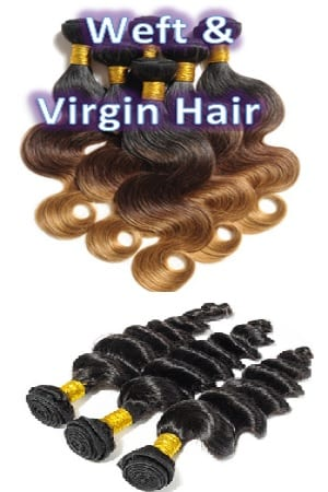 Weft/Weave & Virgin Hair Extensions
