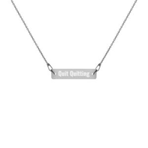 Quit Quitting Necklace