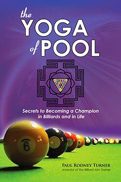 The YOGA of POOL – Secrets to Becoming a Champion in Billiards and in Life