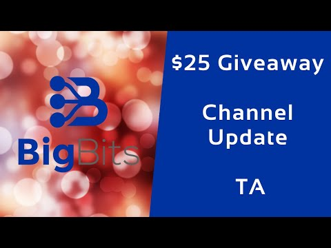 $25 Giveaway, Channel Update, and Bitcoin & More Technical Analysis