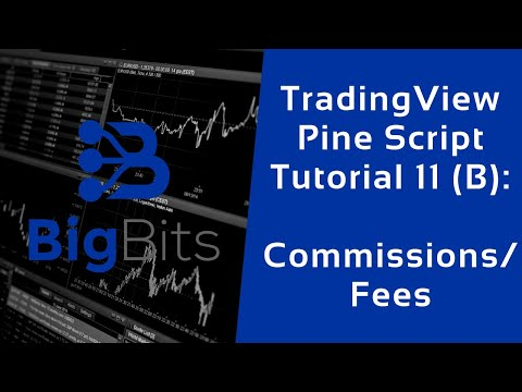 TradingView Pine Script Tutorial 11 (B) – Commissions/Fees