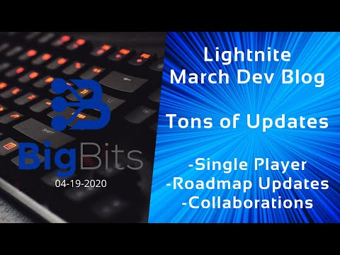 Lightnite March Dev Blog – Tons of Updates – Play Single Player – Road Map Updates – Collaborations