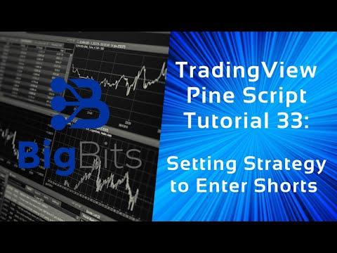 TradingView Pine Script Tutorial 33 – Setting Strategy to Enter Shorts