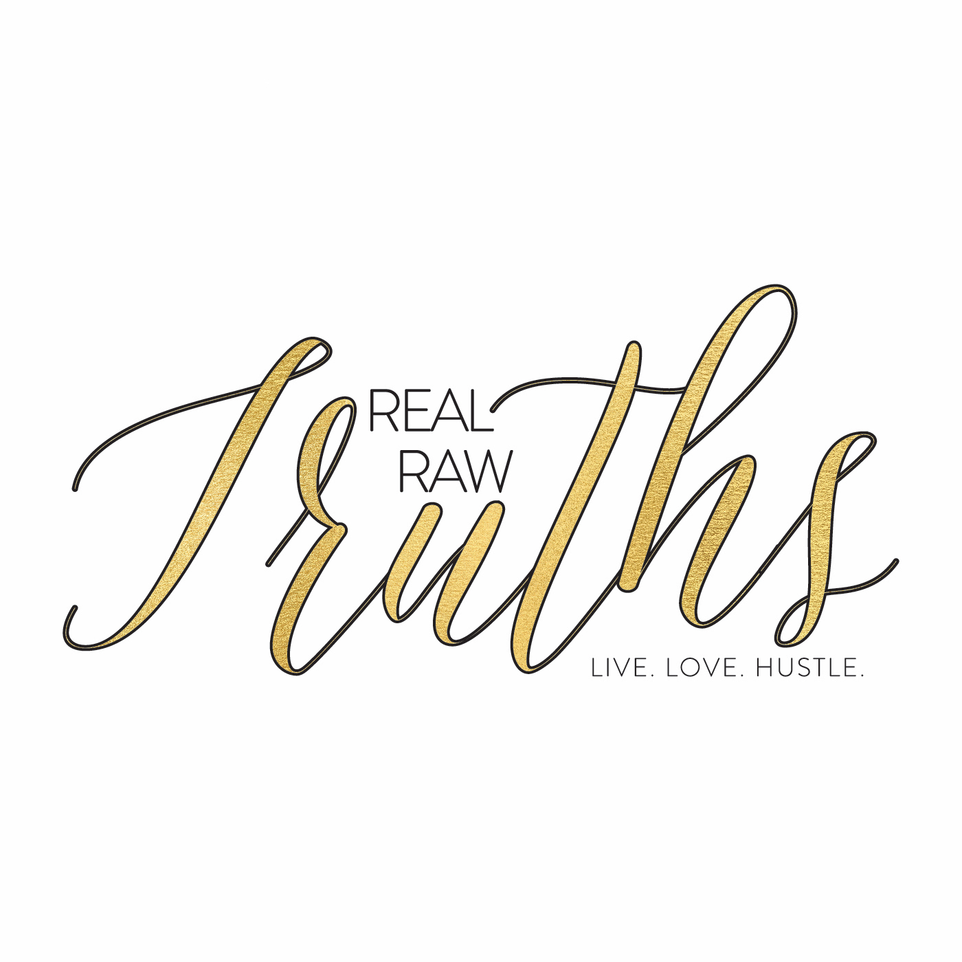 Real Raw Truths Podcast | Success, Lifestyle, Relationship & Wellness Coaching