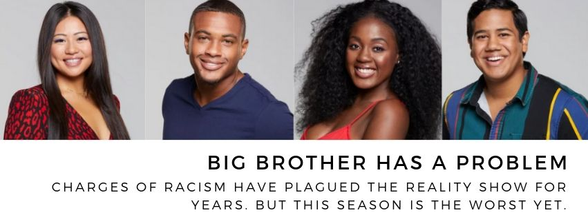 Current Season Of BIG BROTHER Sinking In Blatant Racism – CBS Responds In Denial