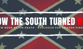 Despite Amazon Technical Glitch, HOW THE SOUTH TURNED RED Is Now Available On Kindle