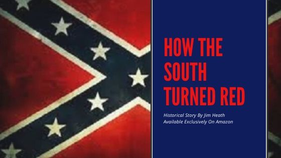 """PRE-ORDER NOW, BOOK RELEASE MONDAY – Jim Heath's """"How The South Turned Red"""""""