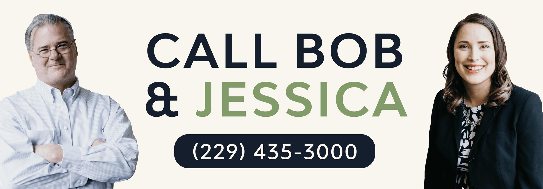 Call Bob Beauchamp & Jessica Idlett at 229-435-3000.