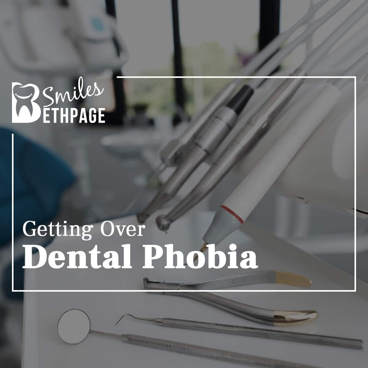Getting Over Dental Phobia