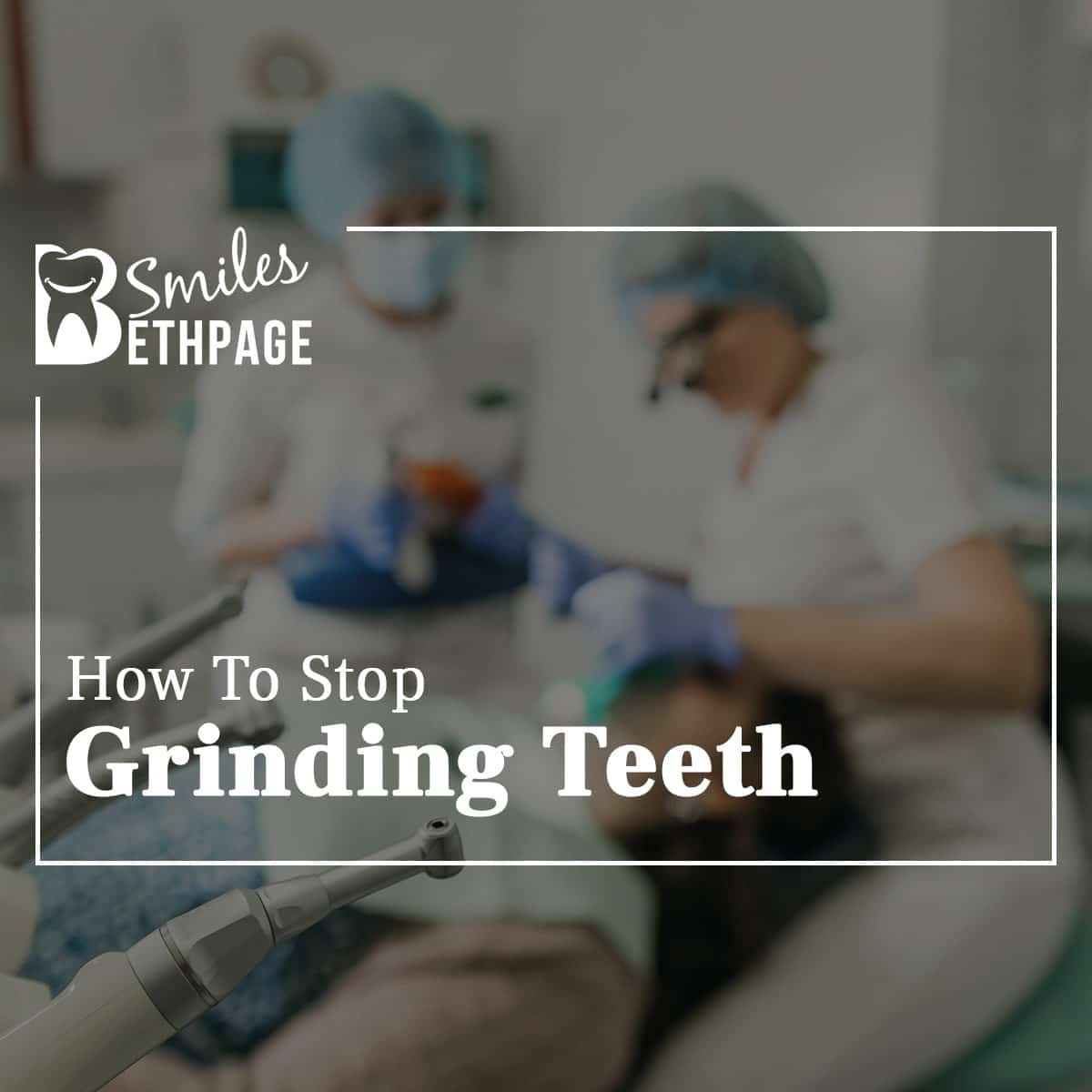 How To Stop Grinding Teeth