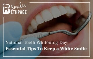 National Teeth Whitening Day Essential tips To Keep a White Smile